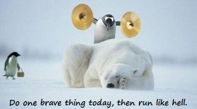 do_one_brave_thing_today
