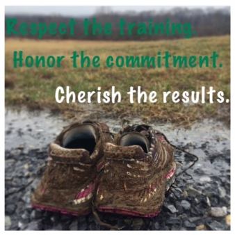 Respect the training honor the commitment cherish the results